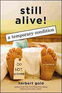 Herbert Gold's 'Still Alive!'