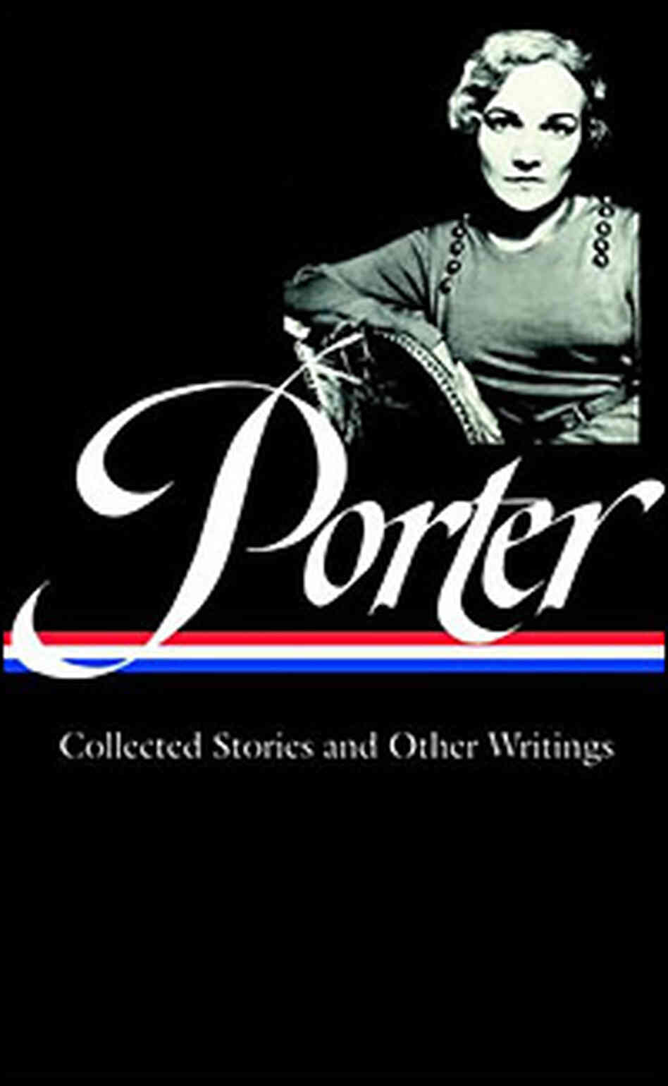 'Katherine Anne Porter: Collected Stories and Other Writings'