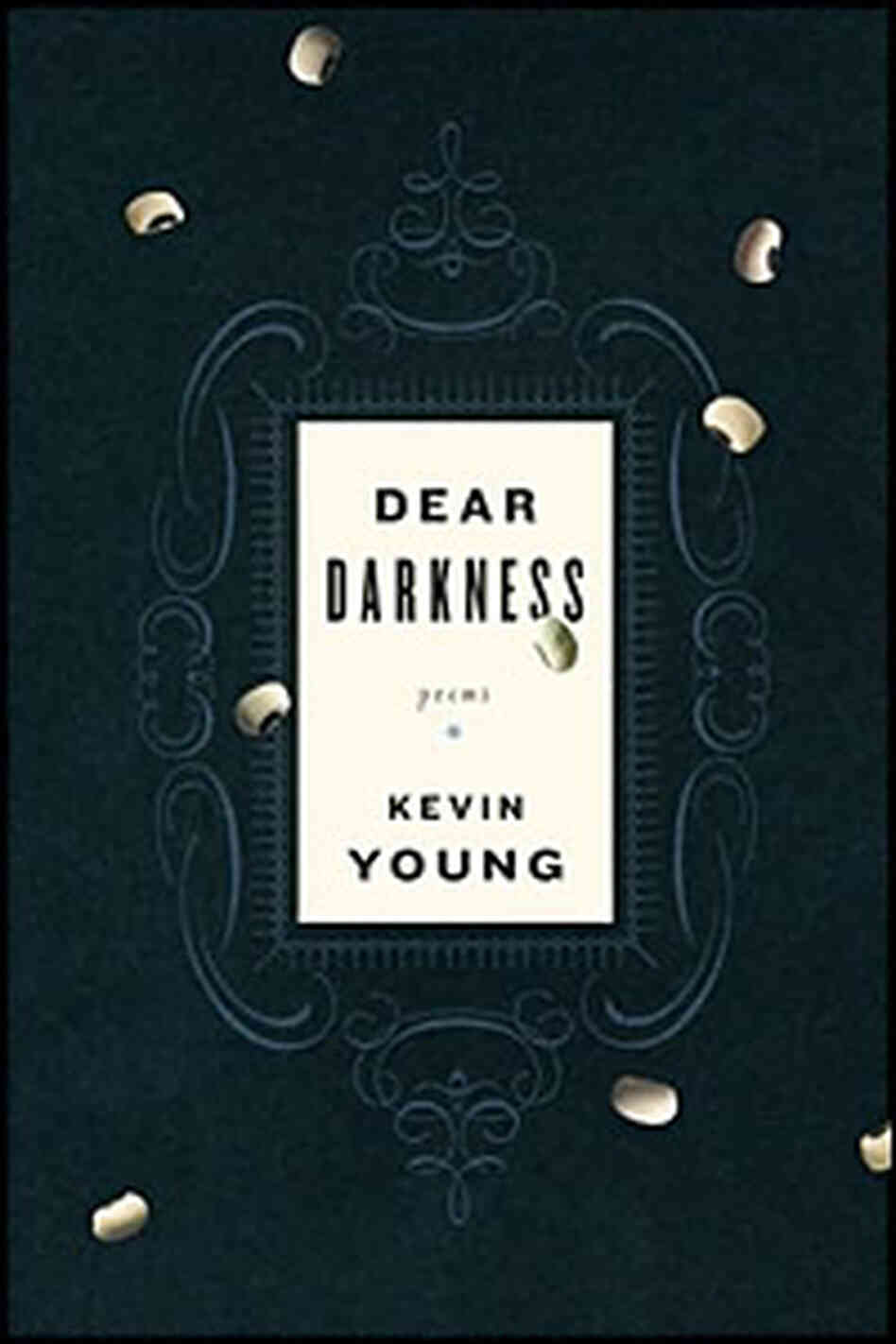 Kevin Young's 'Dear Darkne