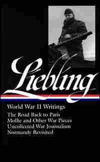 A. J. Liebling's 'World War II Writings'