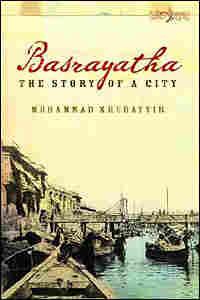 Muhammad Khudayyir's 'Basrayatha'