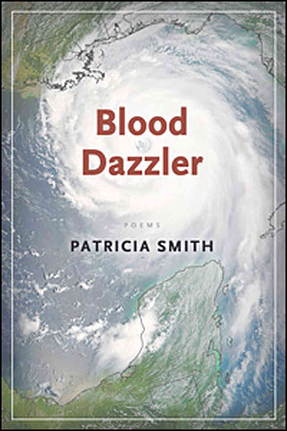Patricia Smith's 'Blood Dazzler'