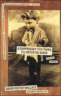 "Cover, ""A Supposedly Fun Thing I'll Never Do Again: Essays and Arguments"""