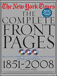 "Cover, ""The New York Times: The Complete Front Pages: 1851—2008"""