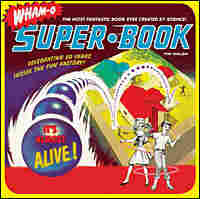 """Cover, """"Wham-O Super-Book: Celebrating 60 Years Inside the Fun Factory"""""""