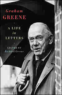 """Graham Greene: A Life in Letters"""