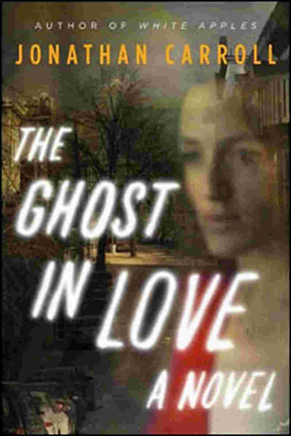 Jonathan Carroll's 'The Ghost in Love'