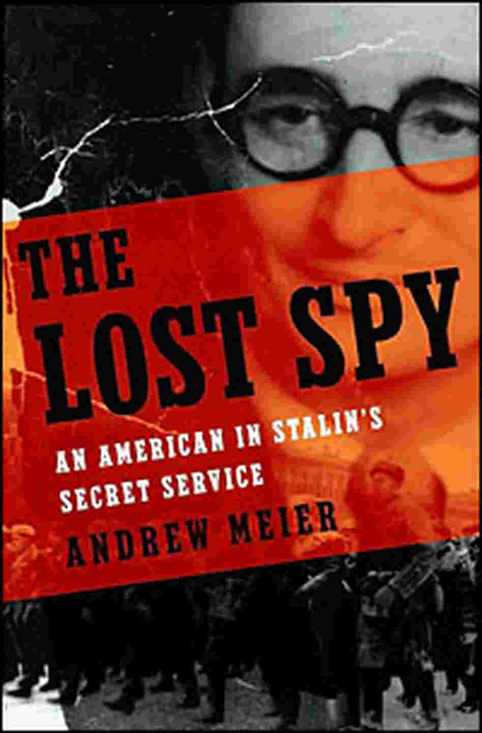 Andrew Meier's 'The Lost Spy'