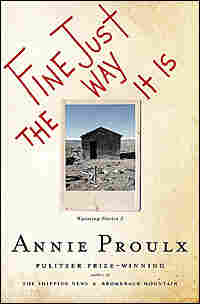 Annie Proulx's 'Fine Just the Way it Is'