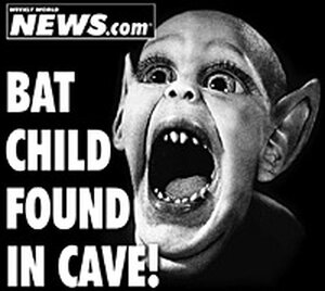 "The famous ""Bat Boy"" story from the 'Weekly World News'"
