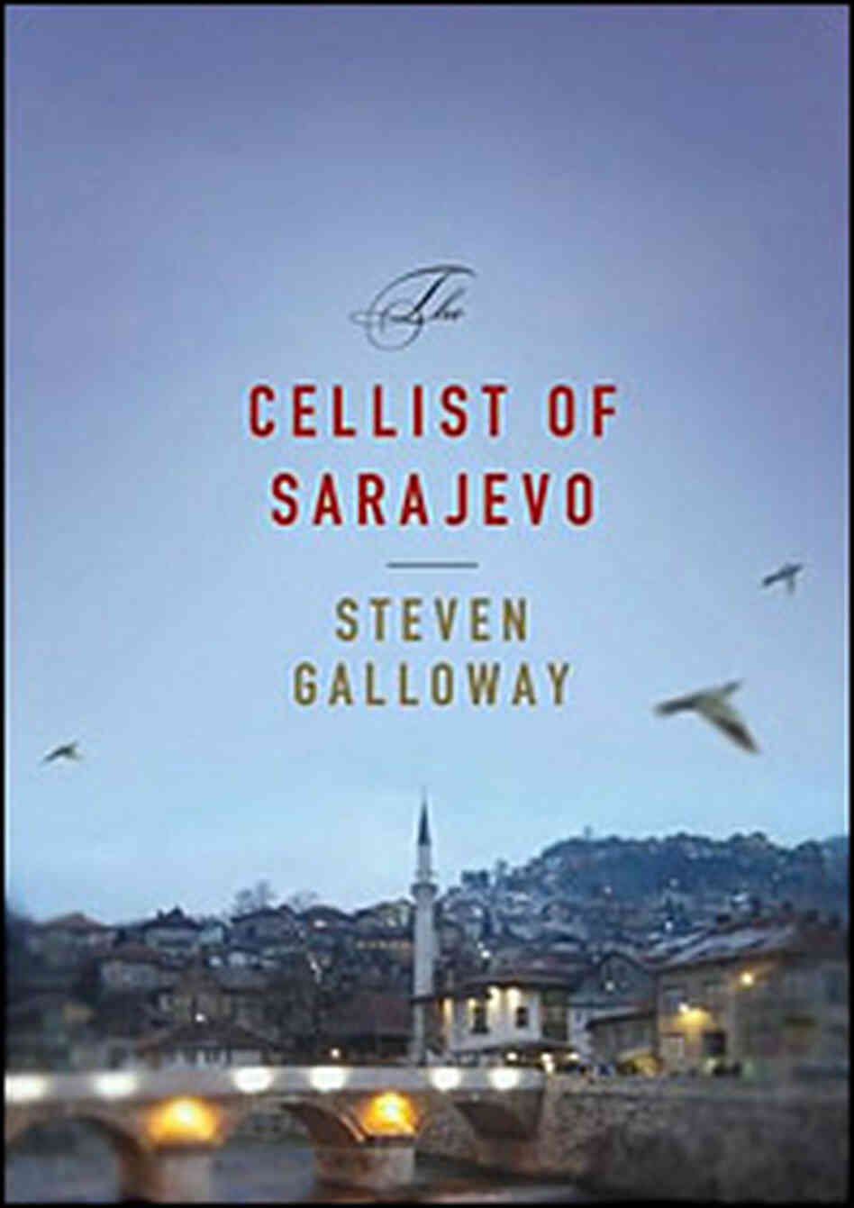 Steven Galloway's 'The Cellist of Sarajevo'