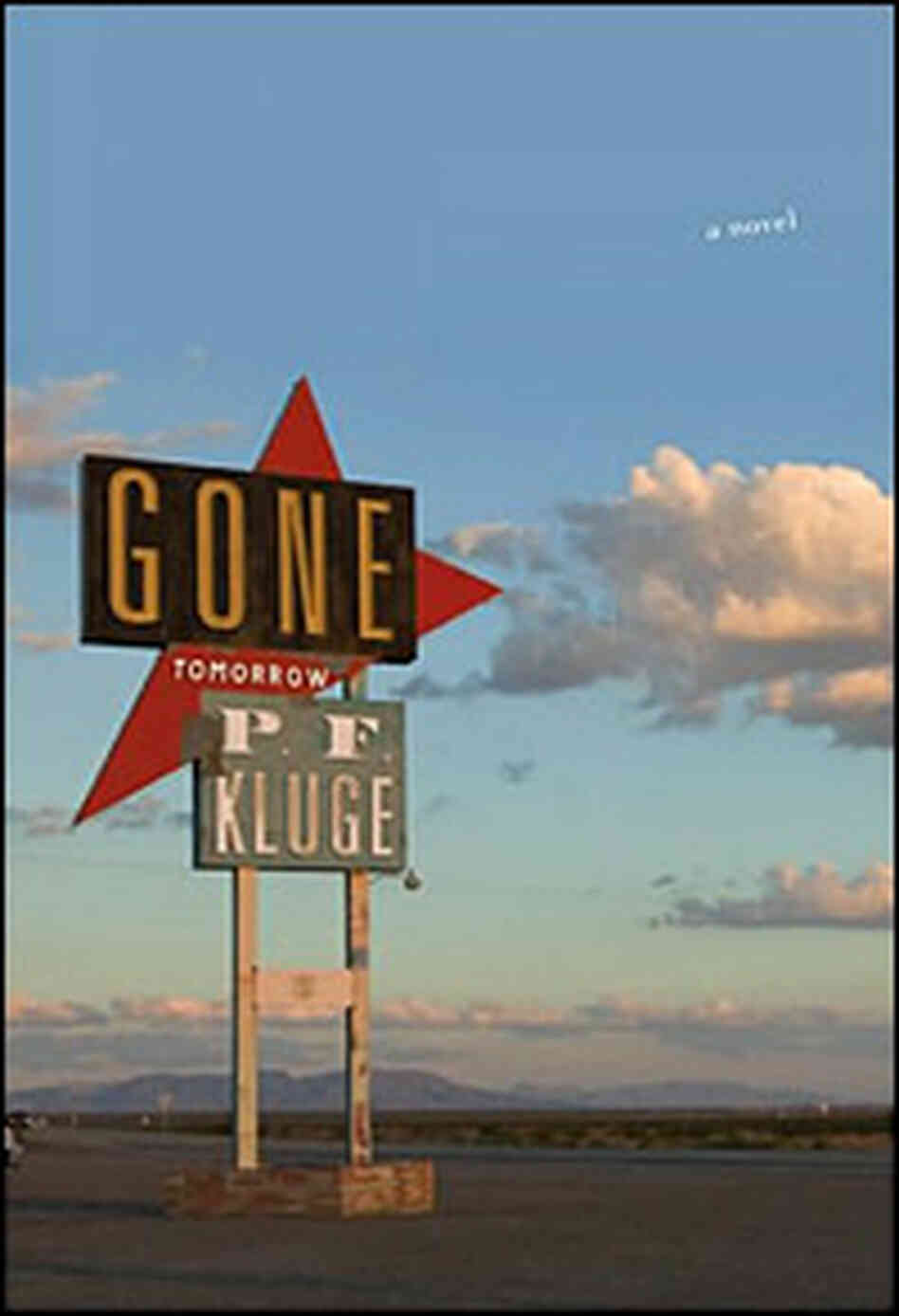 "P. F. Kluge's ""Gone Tomorrow"""