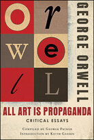 "George Orwell's ""All Art is Propaganda"""