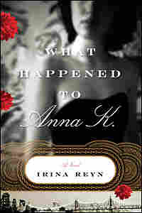 cover of Irina Reyn's 'What Happened To Anna K.'