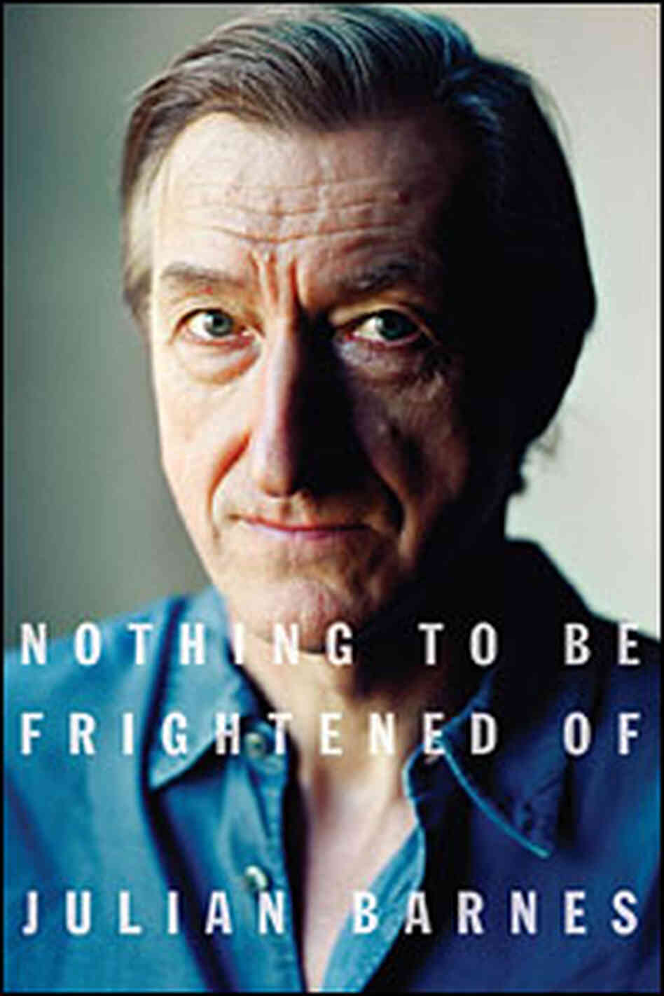 cover of Julian Barnes' 'Nothing To Be Frightened Of'