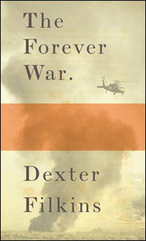 Dexter Filkin's 'The Forever War'