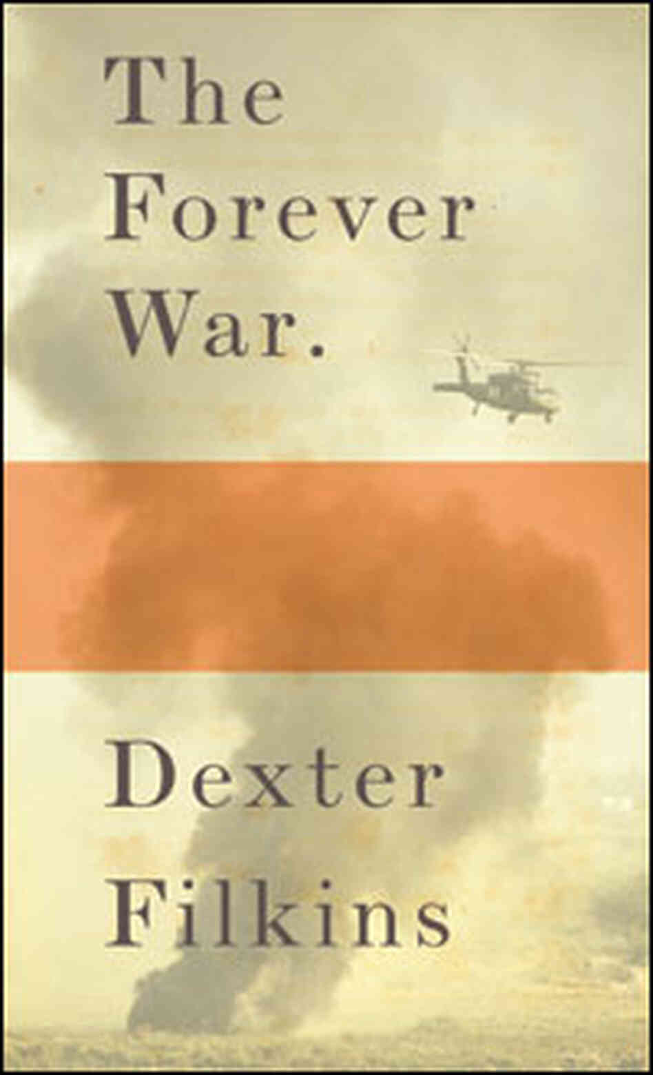 Dexter Filkin's 'The Forever War'
