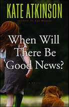 Kate Atkinson's 'When Will There Be Good News?'
