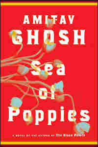 Amitav Ghosh's 'Sea of Poppies'