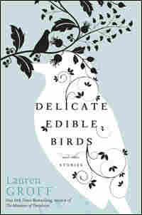 Cover: Delicate Edible Birds And Other Stories