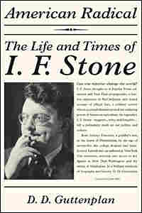 Cover: 'American Radical: The Life and Times of I. F. Stone'