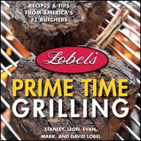 Lobel's Prime Time Grilling