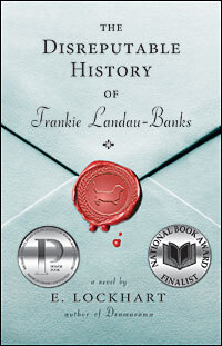 a comprehensive analysis of the disreputable history of frankie landau banks a novel by e lockhart Check out our thorough summary and analysis of this literary masterpiece   meet miss frankie landau-banks, commonly known as bunny rabbit to her  family  sure, e lockhart has delivered to her readers plenty of girly young  adult fare  boy book, but her 2008 novel the disreputable history of frankie  landau-banks.