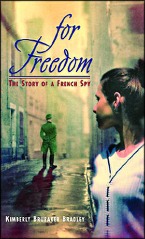 Cover of 'For Freedom: The Story of a French Spy'