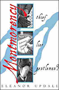 Cover of 'Montmorency: Thief, Liar, Gentleman'