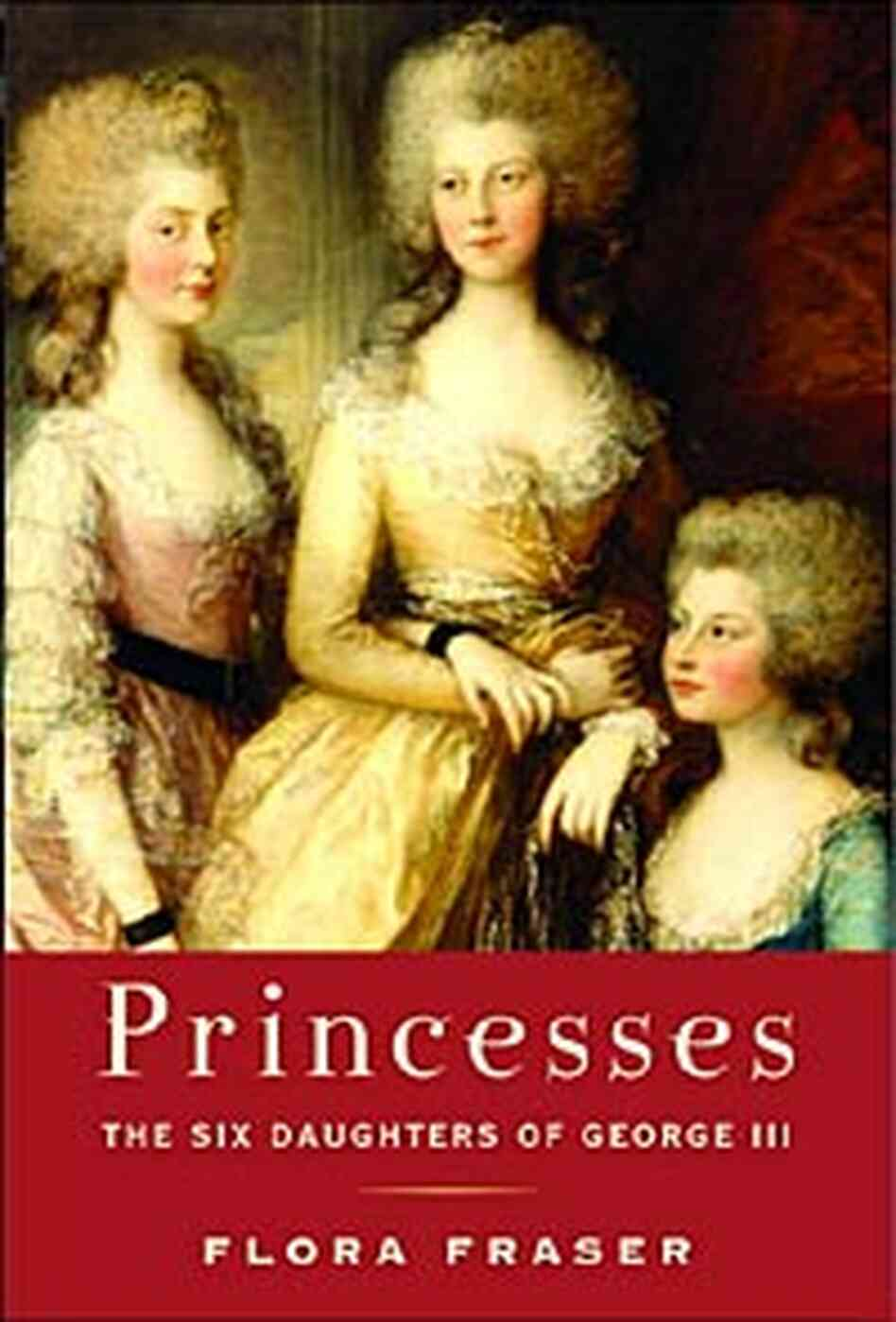 Cover for 'Princesses: The Six Daughters of George III'