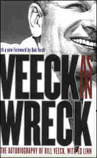 'Veeck -- As in Wreck'