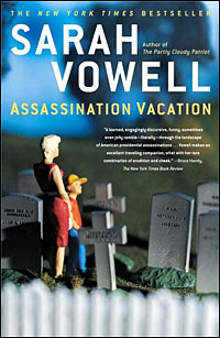 cover of Sarah Vowell's 'Assassination Vacation'