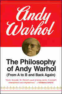 'The Philosophy of Andy Warhol: From A to B and Back Again'