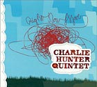 Charlie Hunter Quintet, 'Right Now Move'