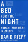 A Bed for the Night: Humanitariansim in Crisis