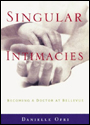'Singular Intimacies: Becoming a Doctor at Bellevue'