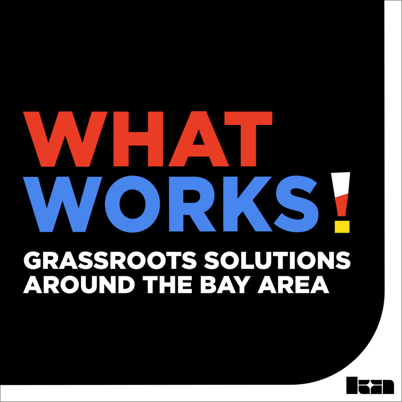 What Works: Grassroots Solutions Around The Bay