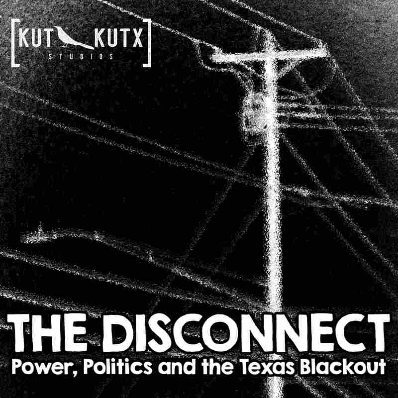 The Disconnect: Power, Politics and the Texas Blackout