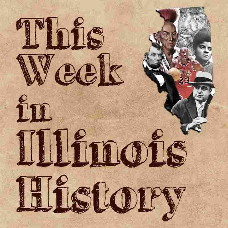 This Week in Illinois History