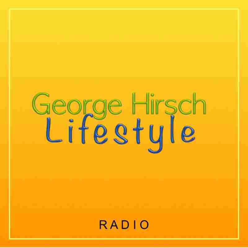 George Hirsch Lifestyle Radio