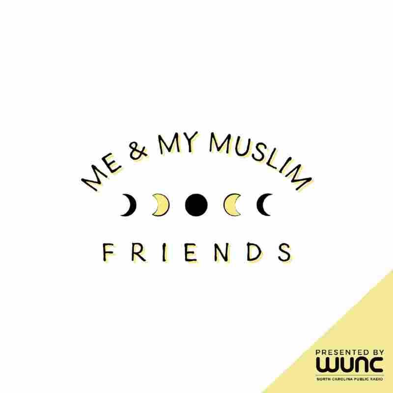 Me & My Muslim Friends