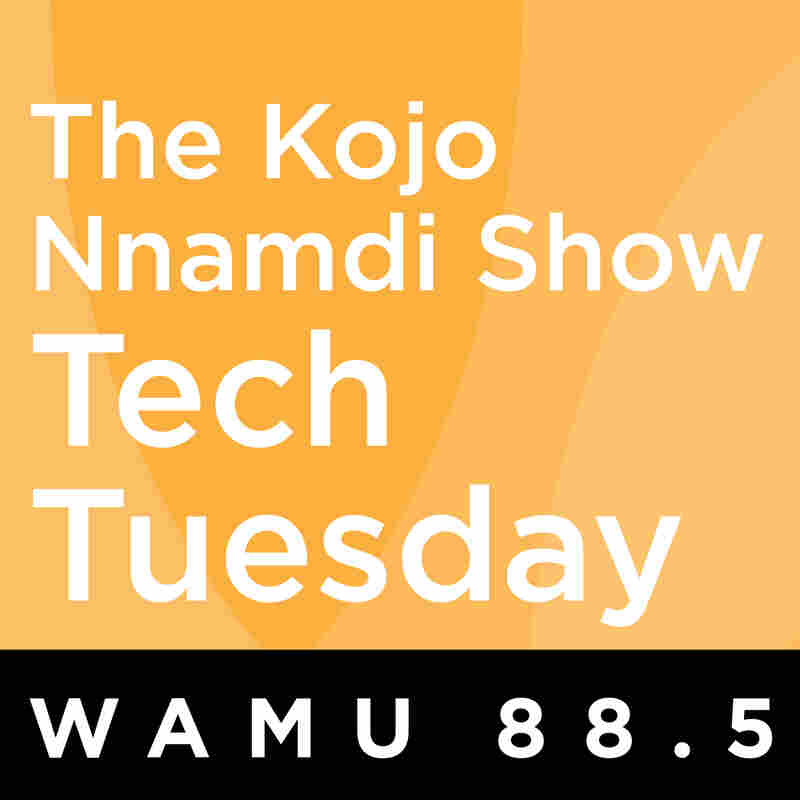 The Kojo Nnamdi Show: Tech Tuesday