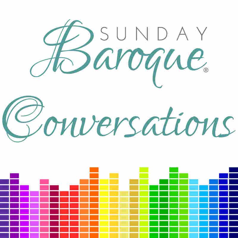Sunday Baroque Conversations