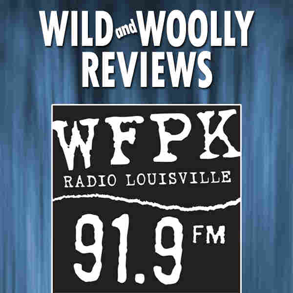 WFPK Wild and Woolly Movie Reviews