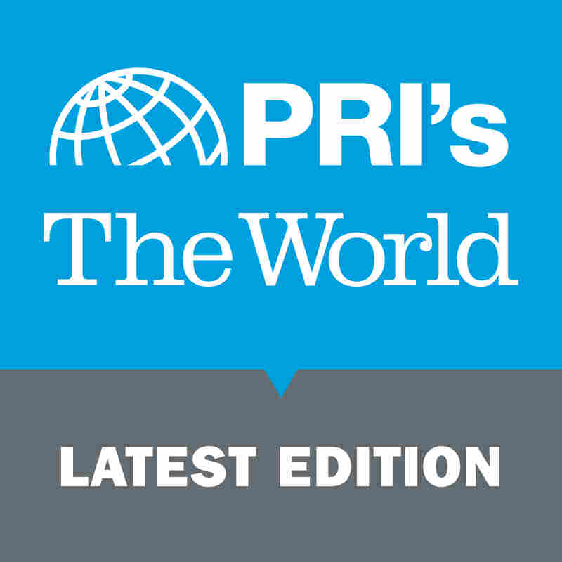 PRI's The World: Latest Edition