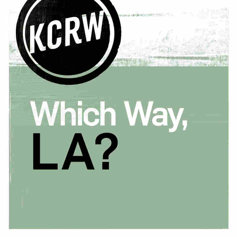 KCRW's Which Way, L.A.?