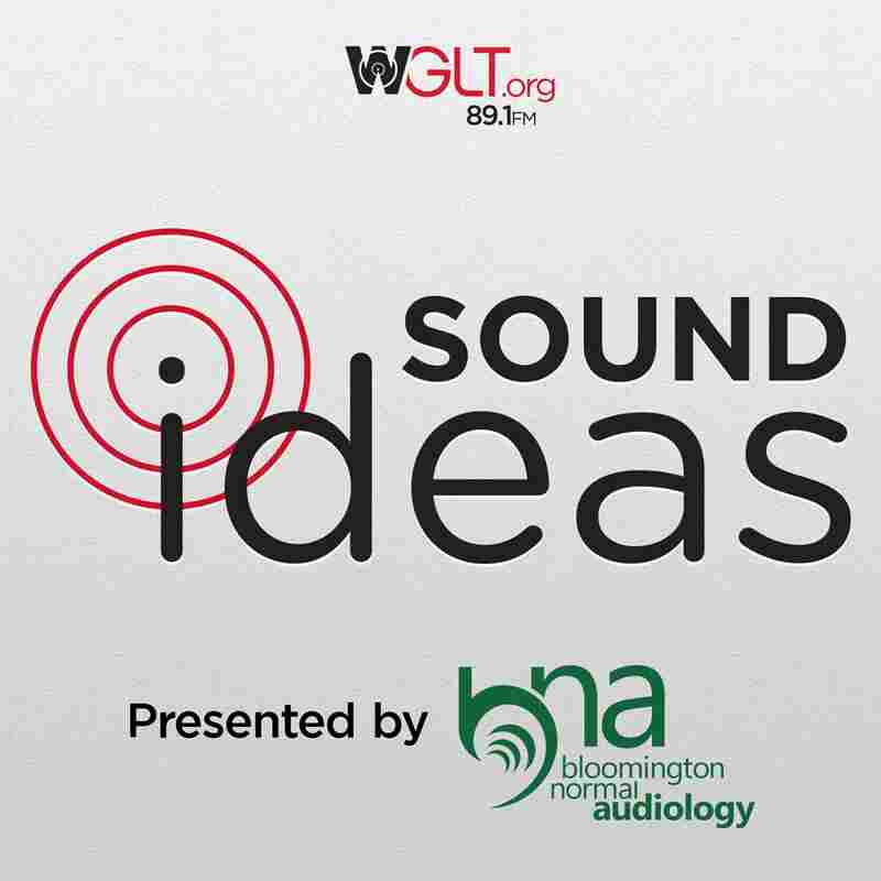 WGLT's Sound Ideas - Full Episodes