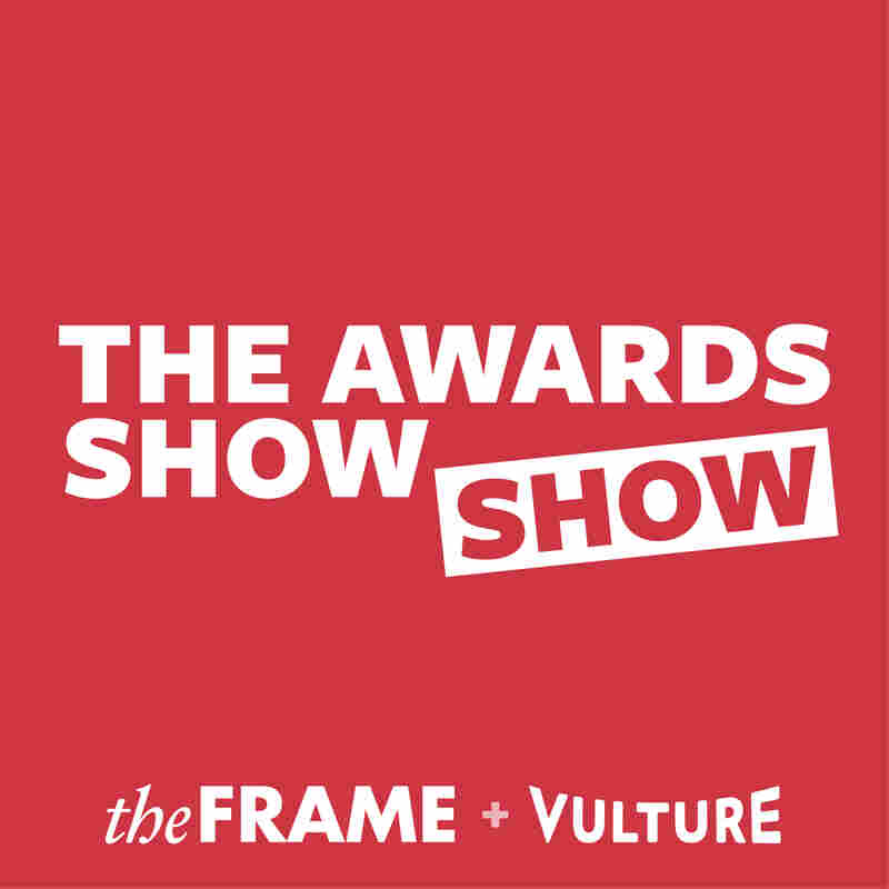 The Awards Show Show from Vulture and The Frame