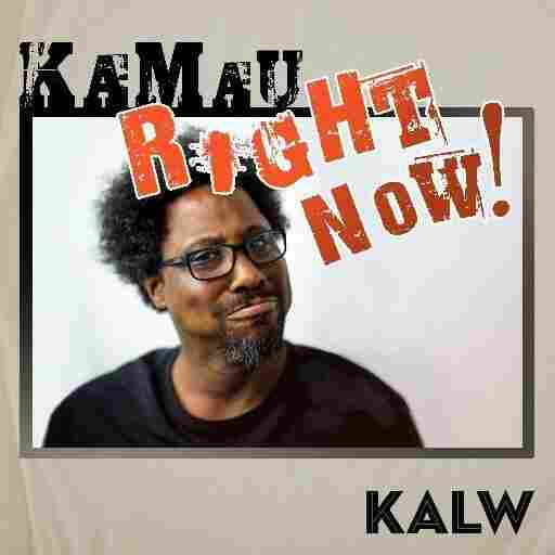 Kamau Right Now!