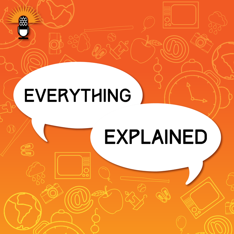 Everything Explained Podcast